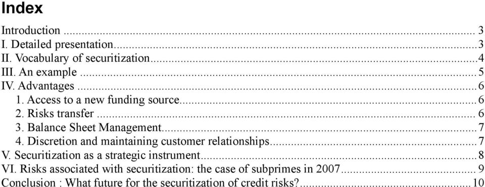 Discretion and maintaining customer relationships...7 V. Securitization as a strategic instrument...8 VI.