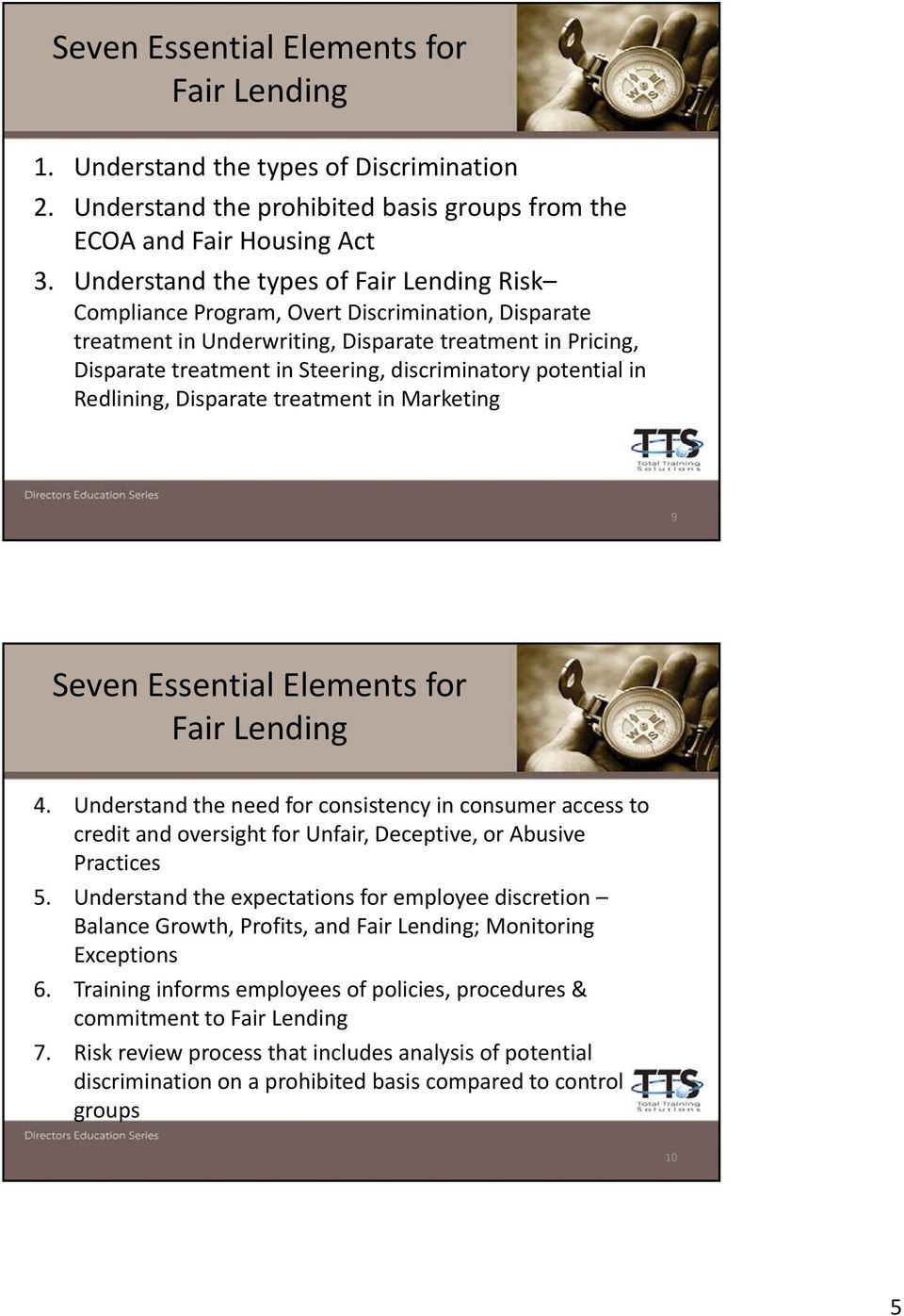discriminatory potential in Redlining, Disparate treatment in Marketing 9 Seven Essential Elements for Fair Lending 4.