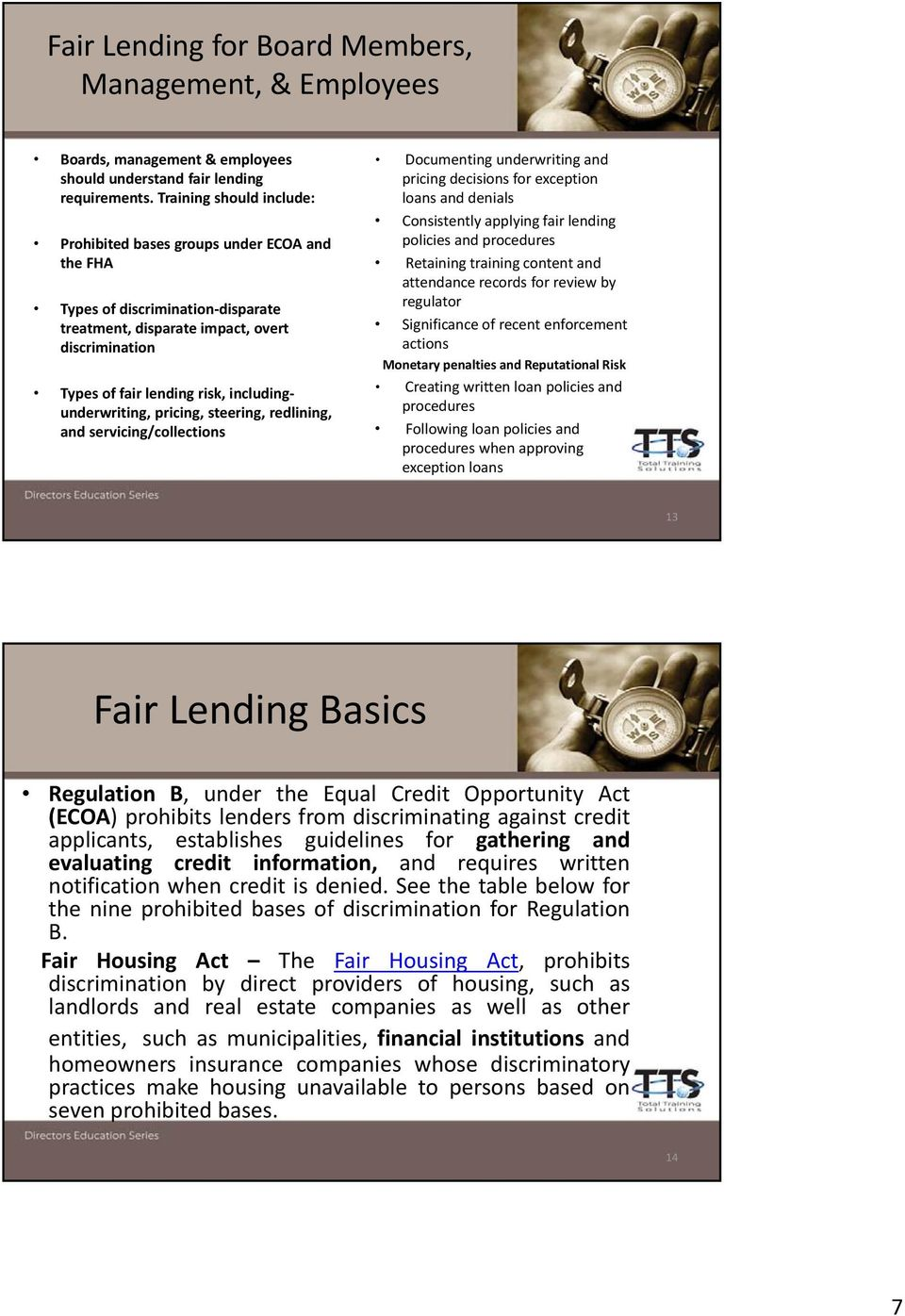 includingunderwriting, pricing, steering, redlining, and servicing/collections Documenting underwriting and pricing decisions for exception loans and denials Consistently applying fair lending