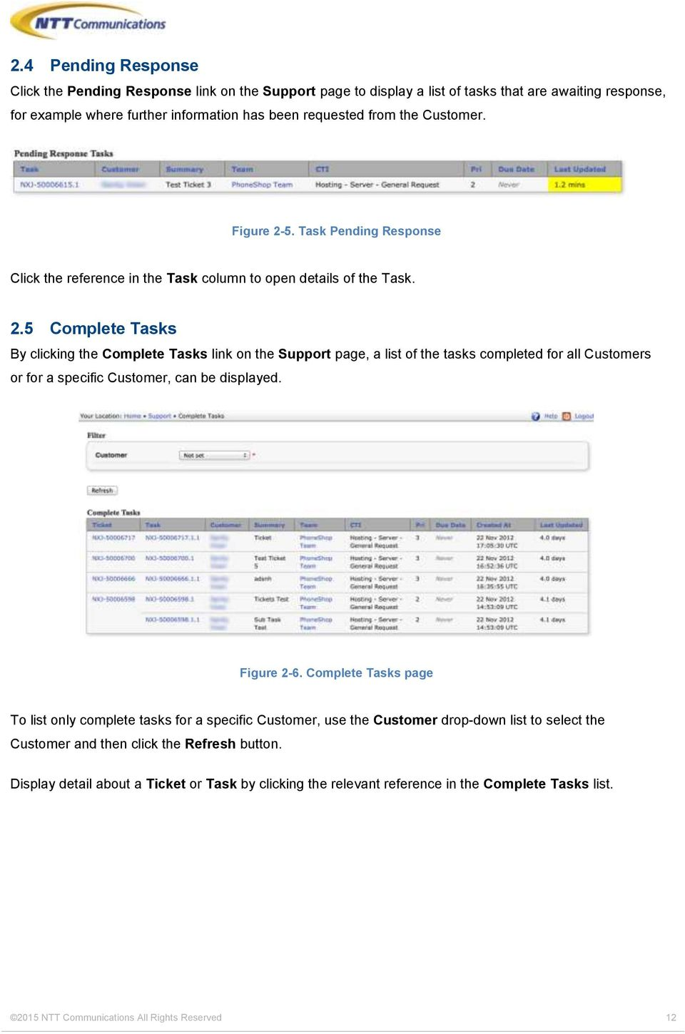 Figure 2-6. Complete Tasks page To list only complete tasks for a specific Customer, use the Customer drop-down list to select the Customer and then click the Refresh button.