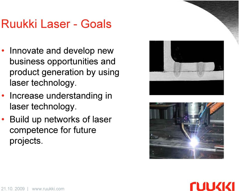 technology. Increase understanding in laser technology.