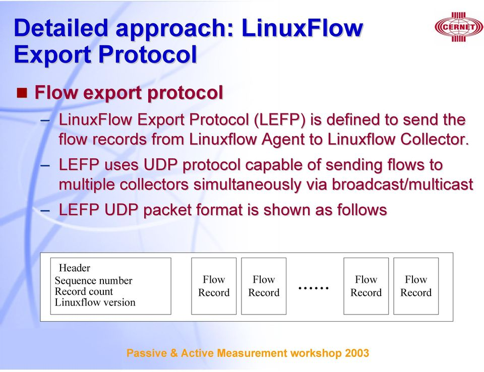 LEFP uses UDP protocol capable of sending flows to multiple collectors simultaneously via broadcast/multicast