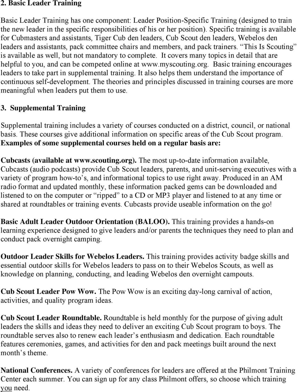 This Is Scouting is available as well, but not mandatory to complete. It covers many topics in detail that are helpful to you, and can be competed online at www.myscouting.org.