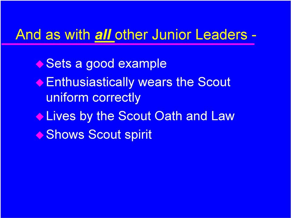 wears the Scout uniform correctly Lives