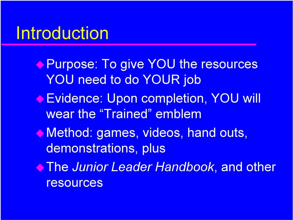 the Trained emblem Method: games, videos, hand outs,