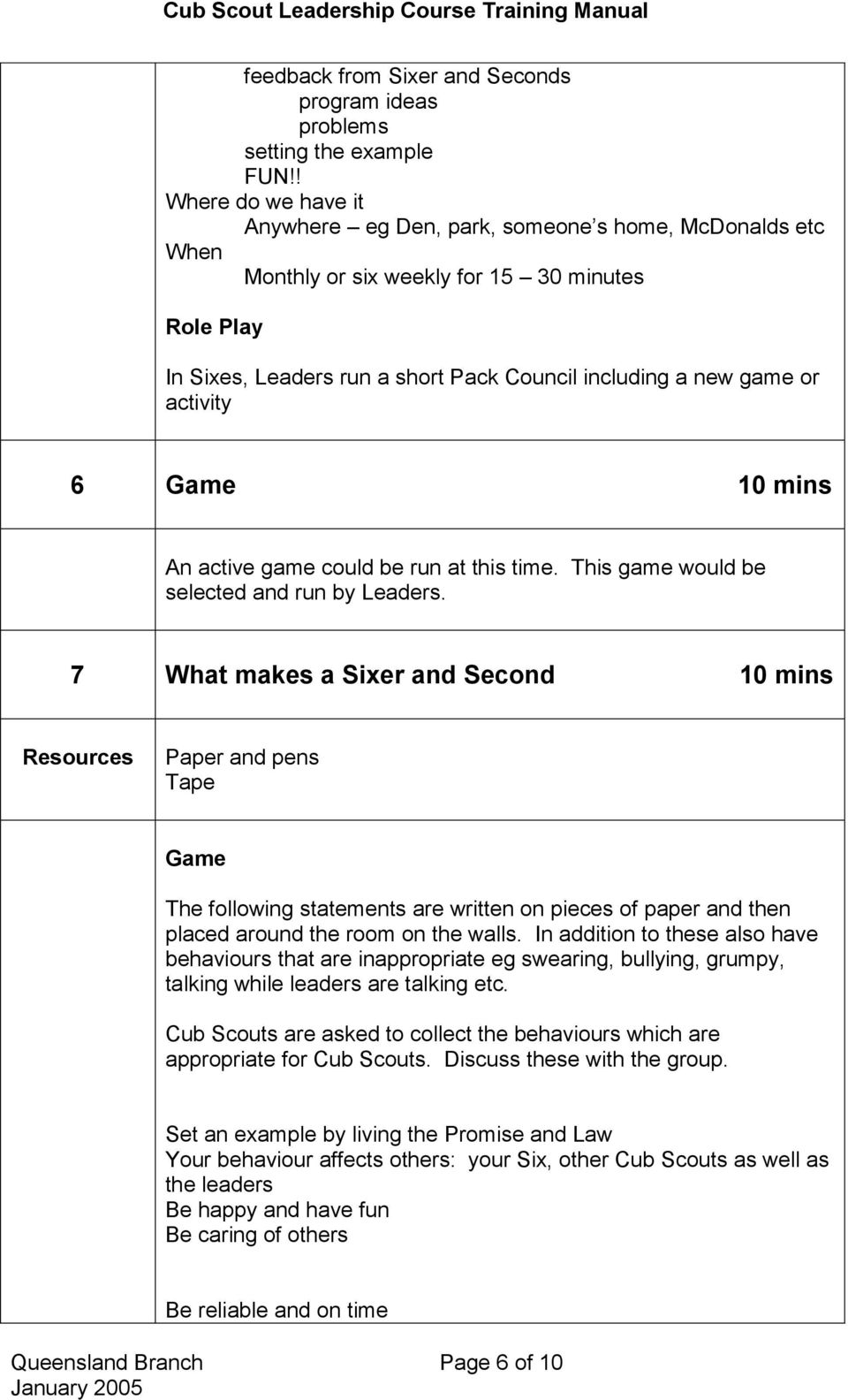 activity 6 Game 10 mins An active game could be run at this time. This game would be selected and run by Leaders.