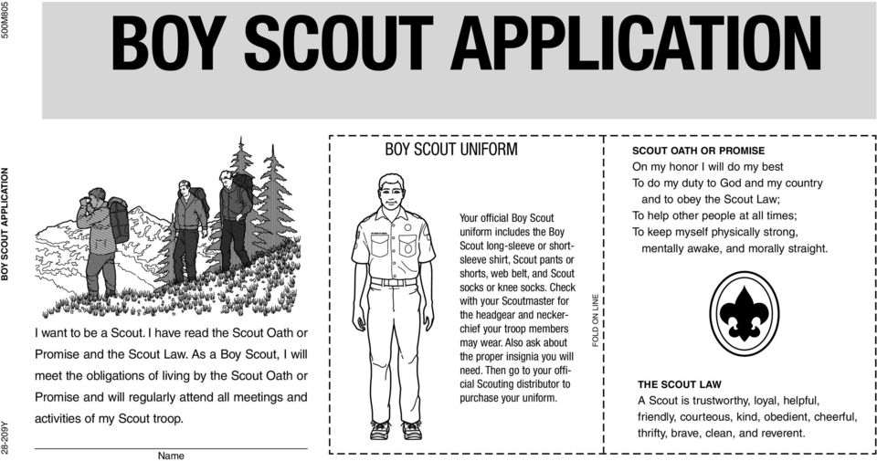Name BOY SCOUT UNIFORM Your official Boy Scout uniform includes the Boy Scout long-sleeve or shortsleeve shirt, Scout pants or shorts, web belt, and Scout socks or knee socks.