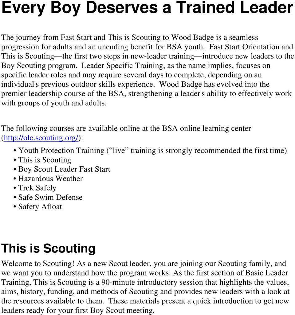 Leader Specific Training, as the name implies, focuses on specific leader roles and may require several days to complete, depending on an individual's previous outdoor skills experience.