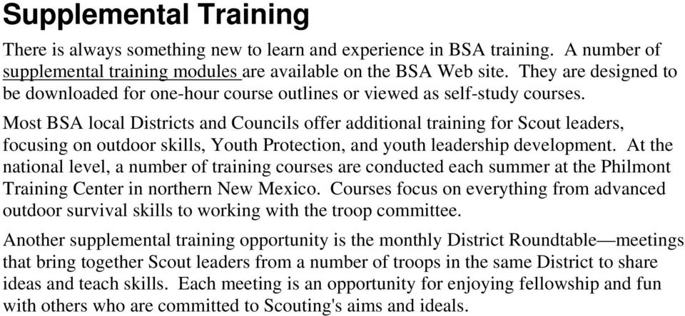 Most BSA local Districts and Councils offer additional training for Scout leaders, focusing on outdoor skills, Youth Protection, and youth leadership development.