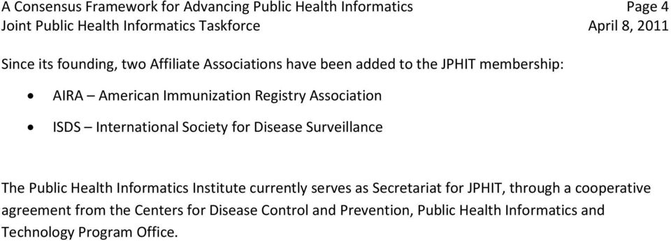 Disease Surveillance The Public Health Informatics Institute currently serves as Secretariat for JPHIT, through a