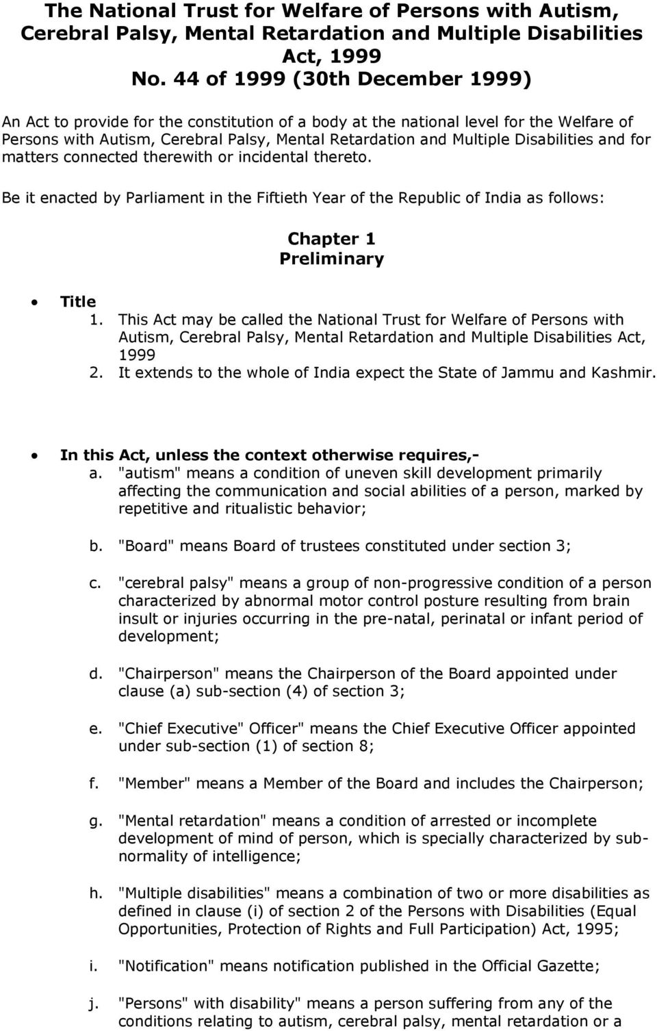 Disabilities and for matters connected therewith or incidental thereto. Be it enacted by Parliament in the Fiftieth Year of the Republic of India as follows: Chapter 1 Preliminary Title 1.