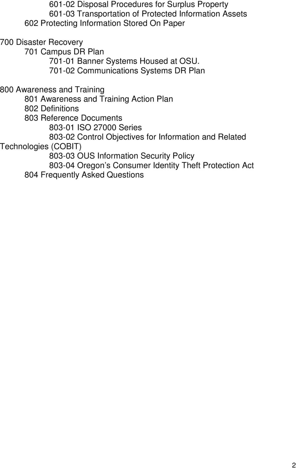 701-02 Communications Systems DR Plan 800 Awareness and Training 801 Awareness and Training Action Plan 802 Definitions 803 Reference Documents