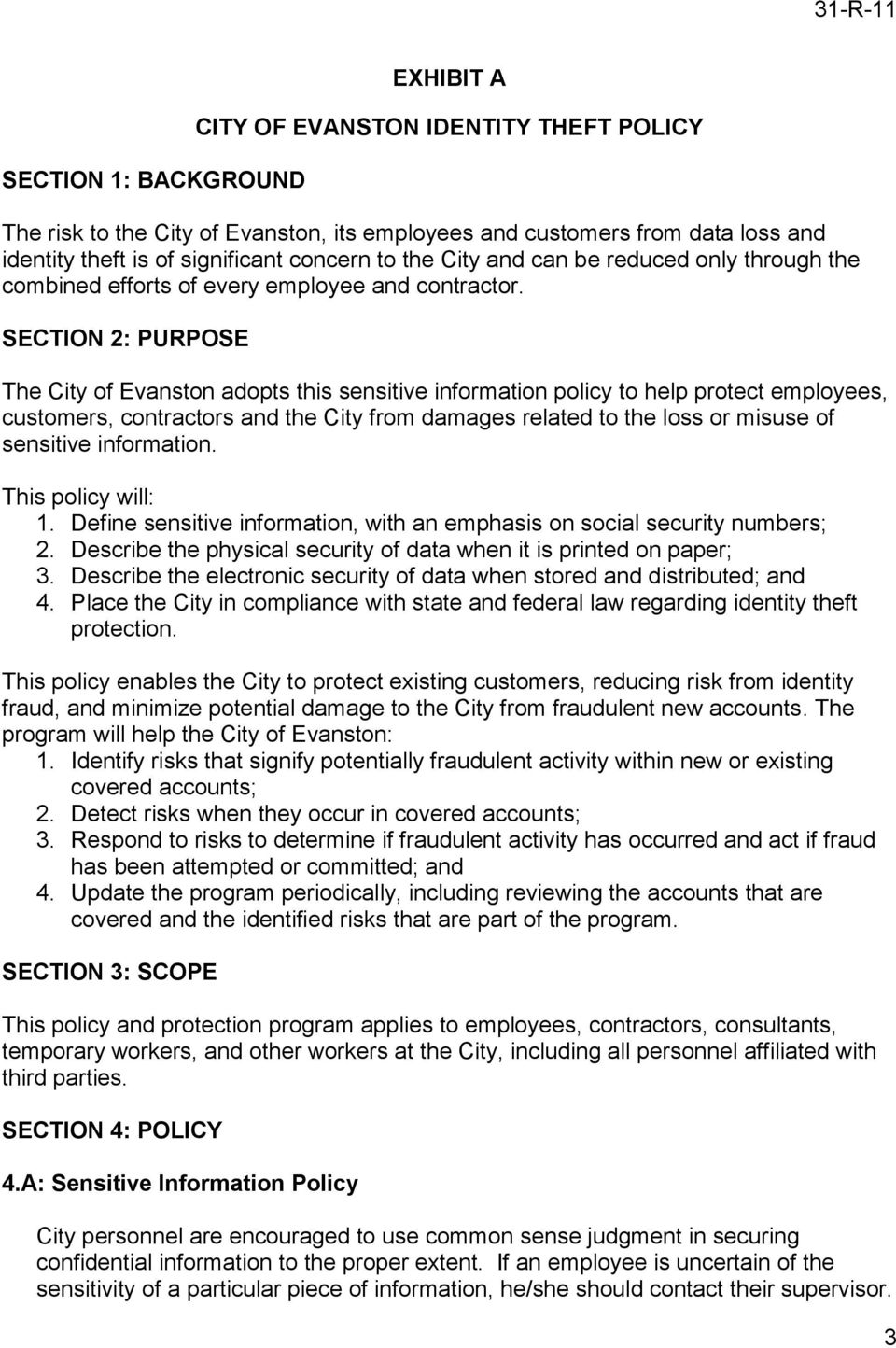 SECTION 2: PURPOSE The City of Evanston adopts this sensitive information policy to help protect employees, customers, contractors and the City from damages related to the loss or misuse of sensitive