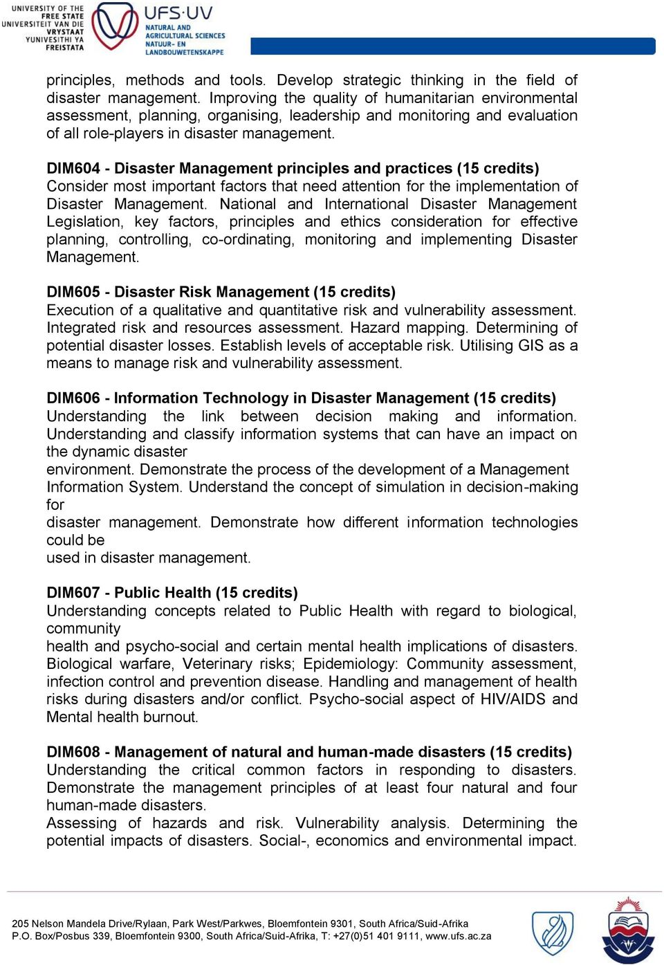 DIM604 - Disaster Management principles and practices (15 credits) Consider most important factors that need attention for the implementation of Disaster Management.