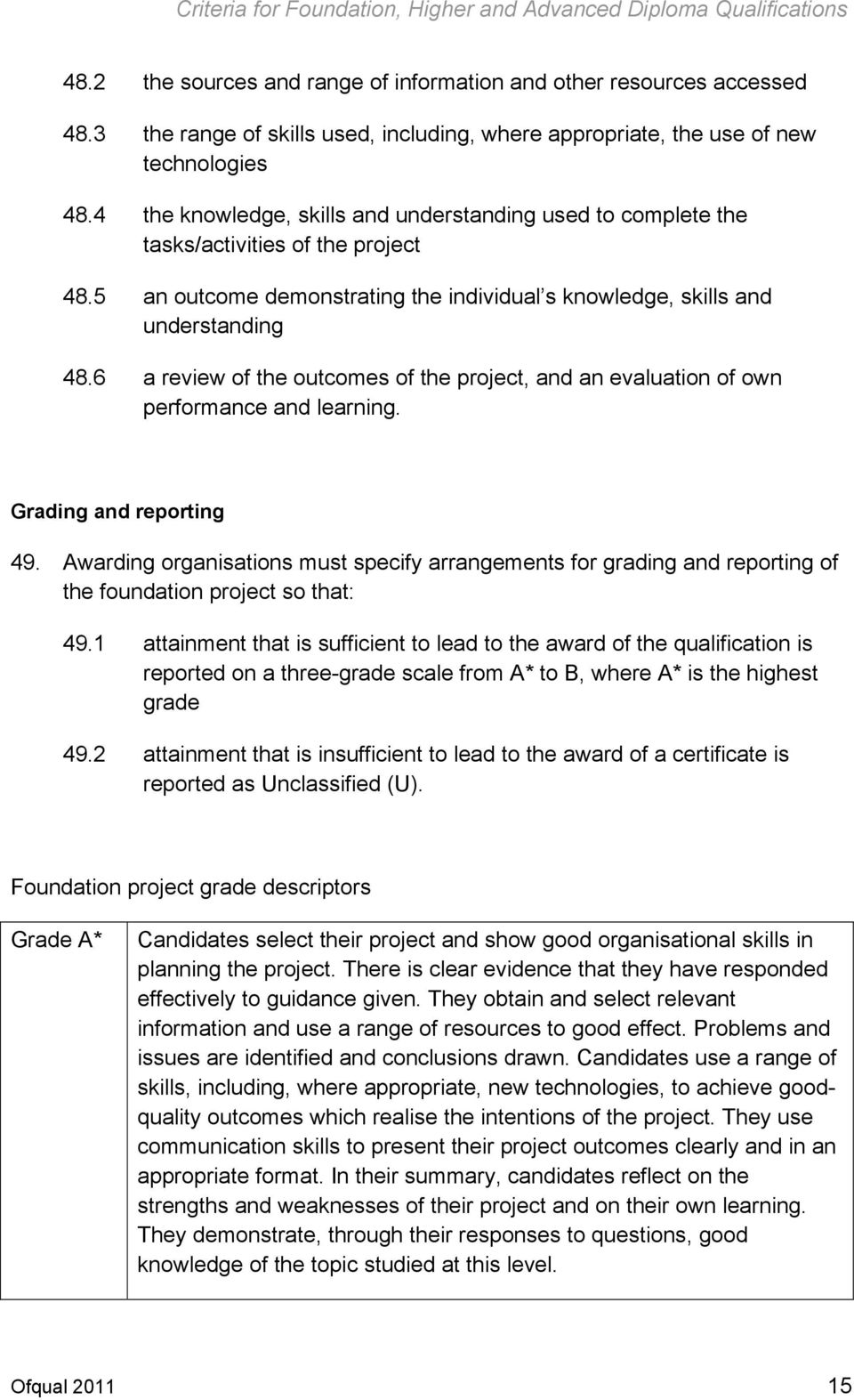 6 a review of the outcomes of the project, and an evaluation of own performance and learning. Grading and reporting 49.