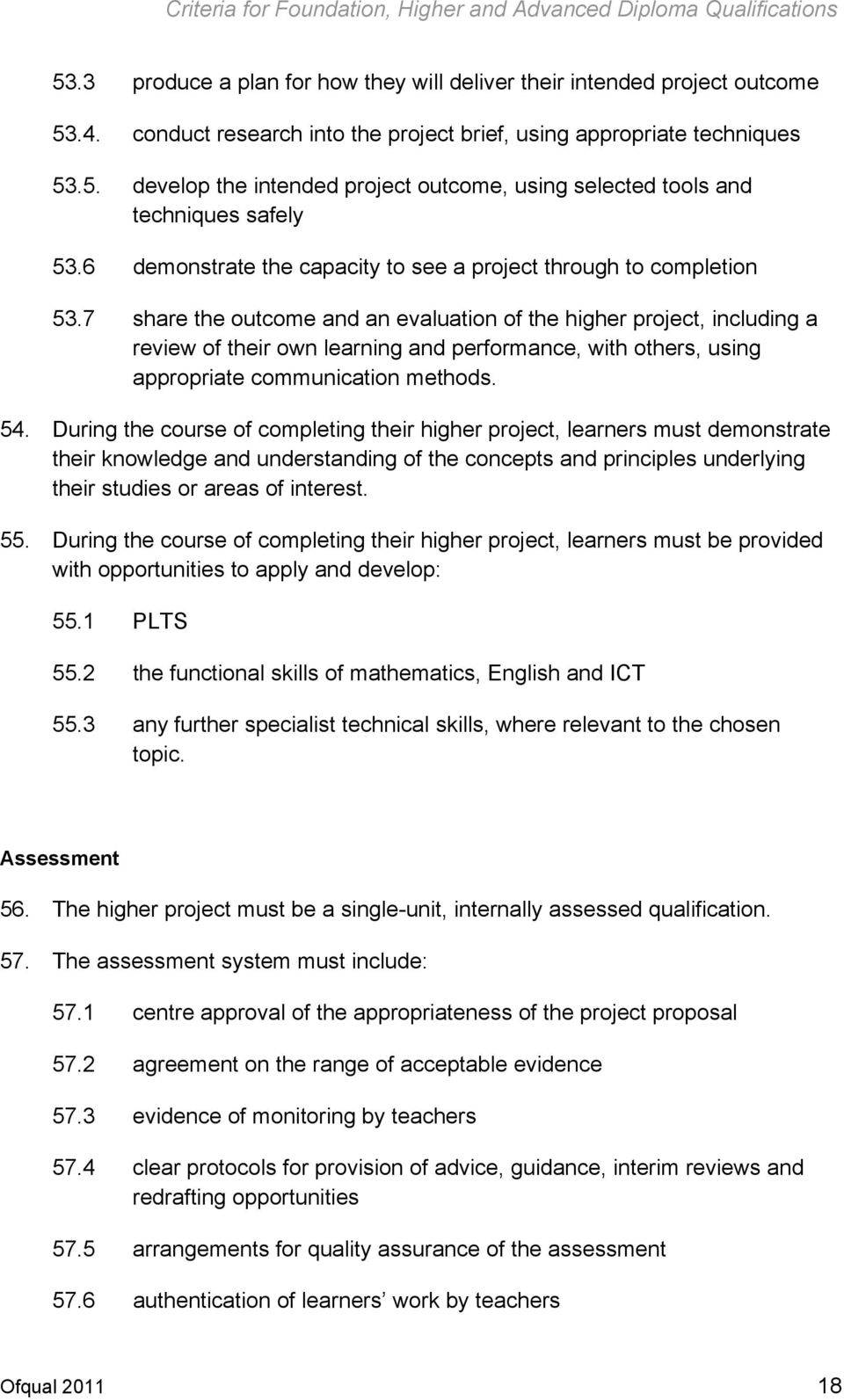 7 share the outcome and an evaluation of the higher project, including a review of their own learning and performance, with others, using appropriate communication methods. 54.