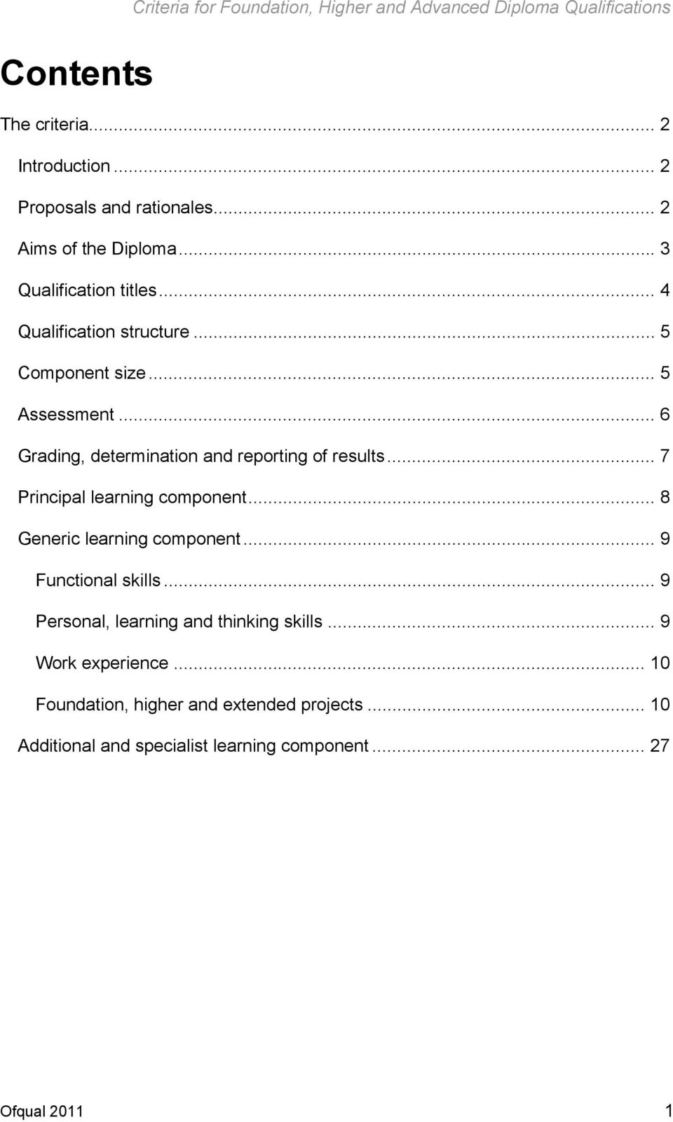 .. 6 Grading, determination and reporting of results... 7 Principal learning component... 8 Generic learning component... 9 Functional skills.