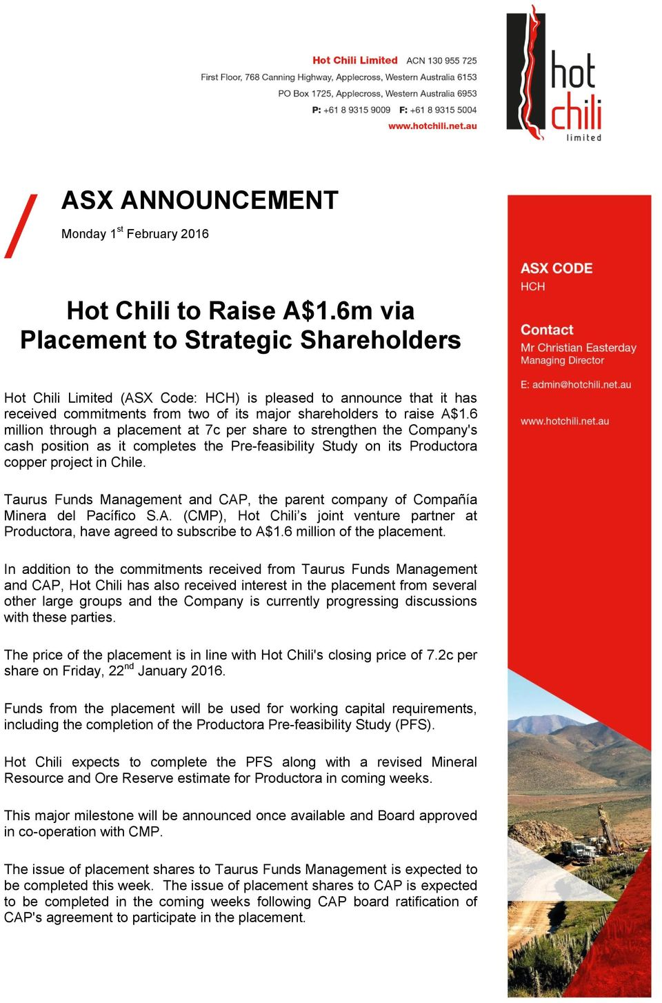 6 million through a placement at 7c per share to strengthen the Company's cash position as it completes the Pre-feasibility Study on its Productora copper project in Chile.