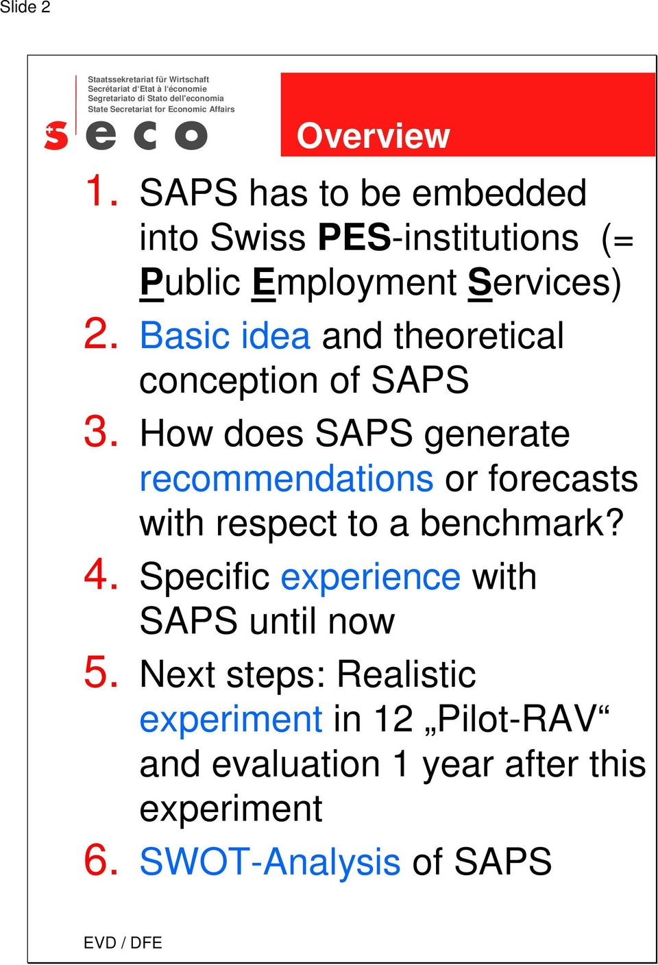 Basic idea and theoretical conception of SAPS How does SAPS generate recommendations or forecasts
