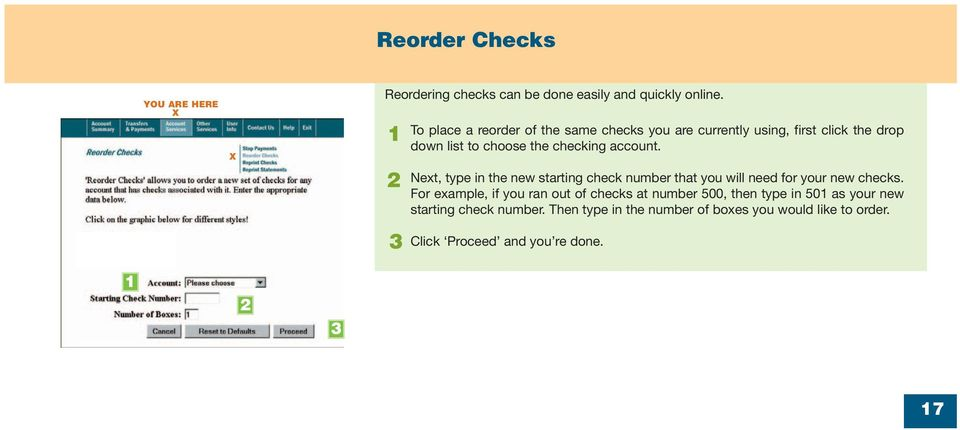 account. Next, type in the new starting check number that you will need for your new checks.