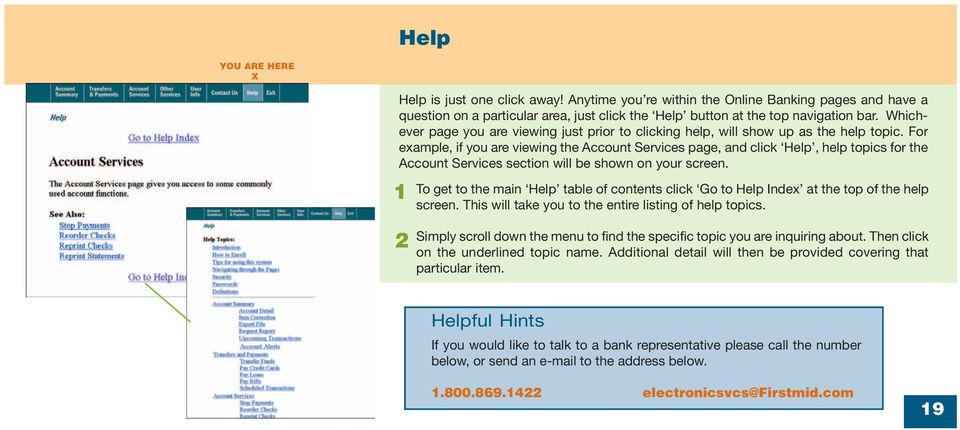 For example, if you are viewing the Account Services page, and click Help, help topics for the Account Services section will be shown on your screen.