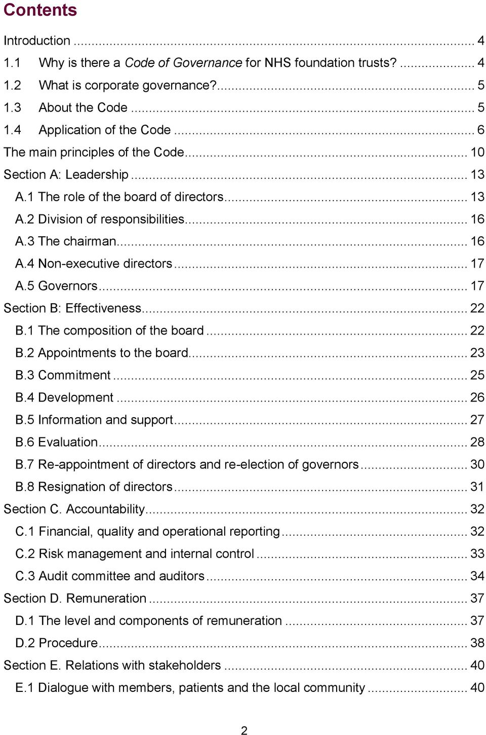 .. 17 A.5 Governors... 17 Section B: Effectiveness... 22 B.1 The composition of the board... 22 B.2 Appointments to the board... 23 B.3 Commitment... 25 B.4 Development... 26 B.