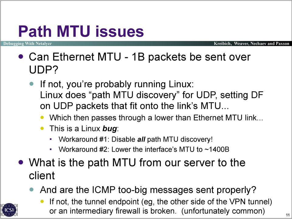 "..! Which then passes through a lower than Ethernet MTU link...! This is a Linux bug: "" Workaround #1: Disable all path MTU discovery!"