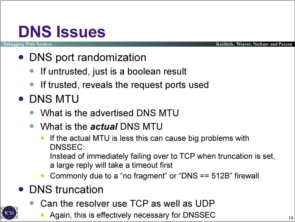 If the actual MTU is less this can cause big problems with DNSSEC: Instead of immediately failing over to TCP when truncation is