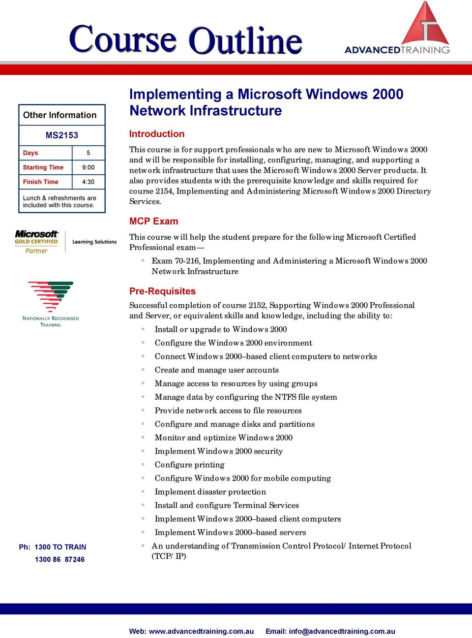 configuring, managing, and supporting a network infrastructure that uses the Microsoft Windows 2000 Server products.