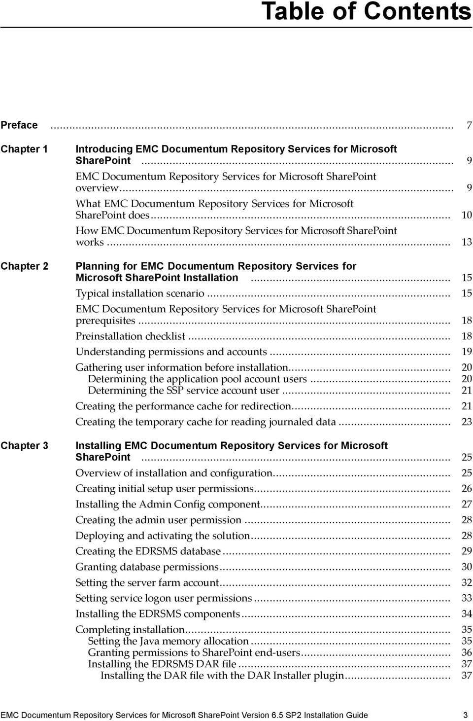 .. 10 How EMC Documentum Repository Services for Microsoft SharePoint works... 13 Planning for EMC Documentum Repository Services for Microsoft SharePoint Installation.