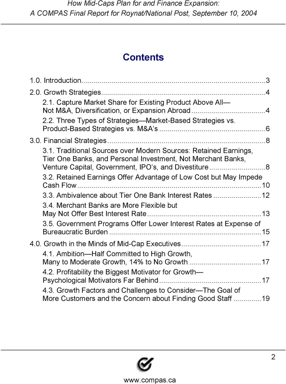 Traditional Sources over Modern Sources: Retained Earnings, Tier One Banks, and Personal Investment, Not Merchant Banks, Venture Capital, Government, IPO s, and Divestiture...8 3.2.