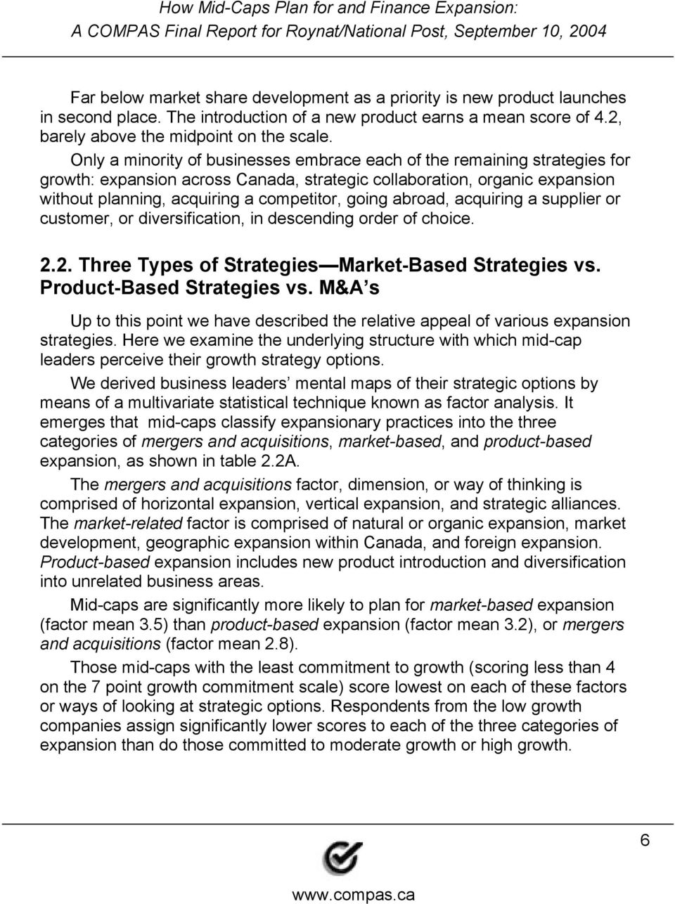 abroad, acquiring a supplier or customer, or diversification, in descending order of choice. 2.2. Three Types of Strategies Market-Based Strategies vs. Product-Based Strategies vs.
