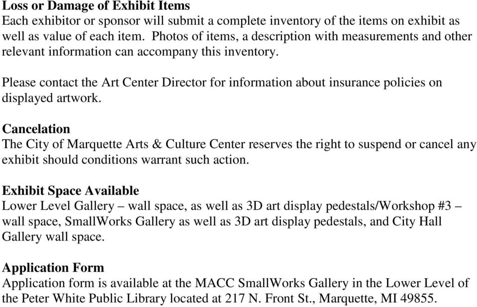 Please contact the Art Center Director for information about insurance policies on displayed artwork.