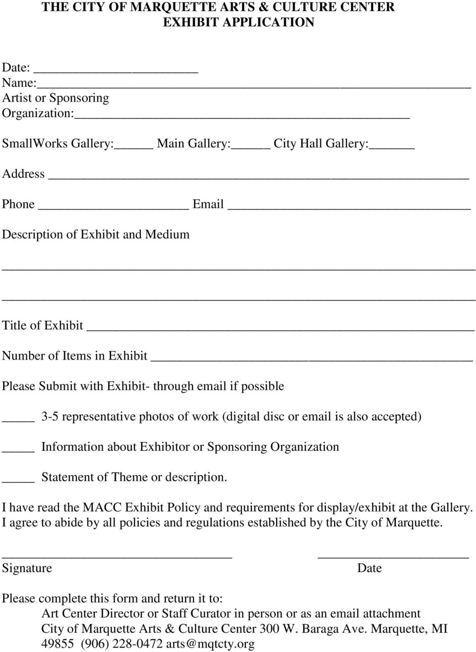 Information about Exhibitor or Sponsoring Organization Statement of Theme or description. I have read the MACC Exhibit Policy and requirements for display/exhibit at the Gallery.