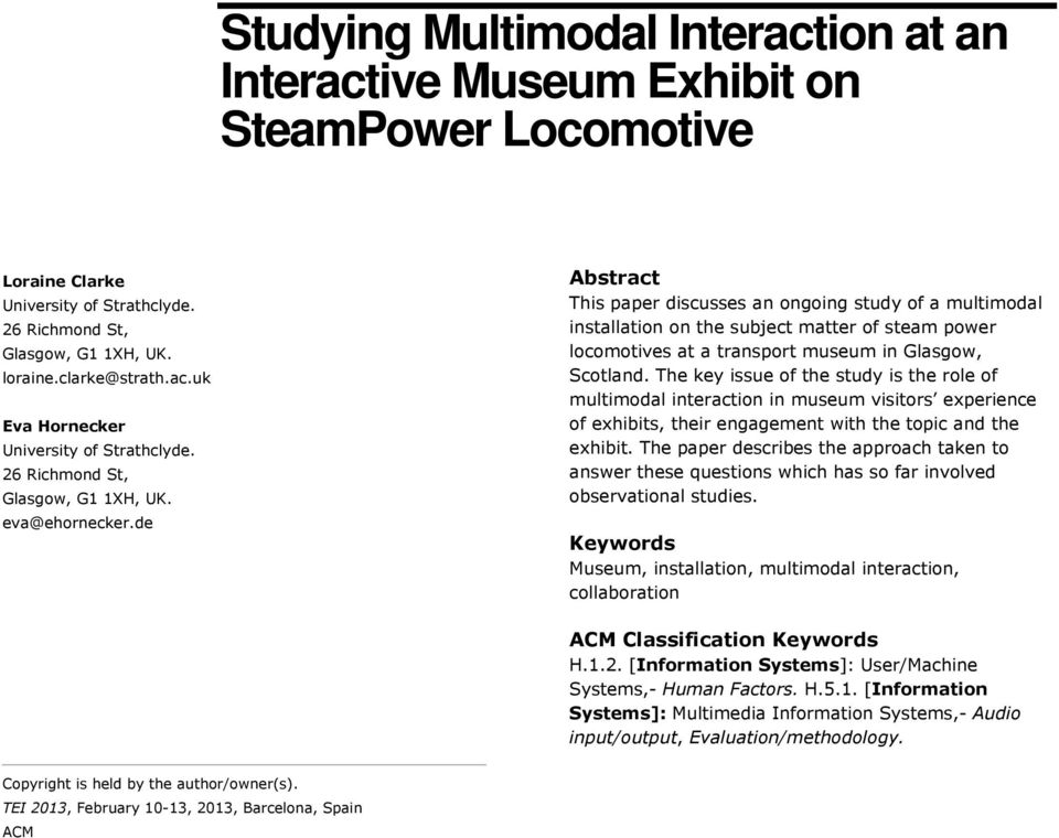 de Abstract This paper discusses an ongoing study of a multimodal installation on the subject matter of steam power locomotives at a transport museum in Glasgow, Scotland.