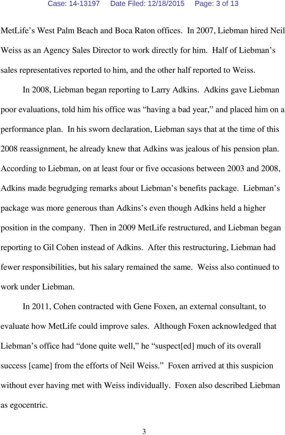 Adkins gave Liebman poor evaluations, told him his office was having a bad year, and placed him on a performance plan.