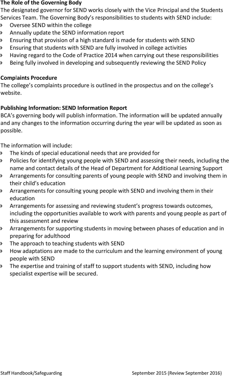 students with SEND Ensuring that students with SEND are fully involved in college activities Having regard to the Code of Practice 2014 when carrying out these responsibilities Being fully involved