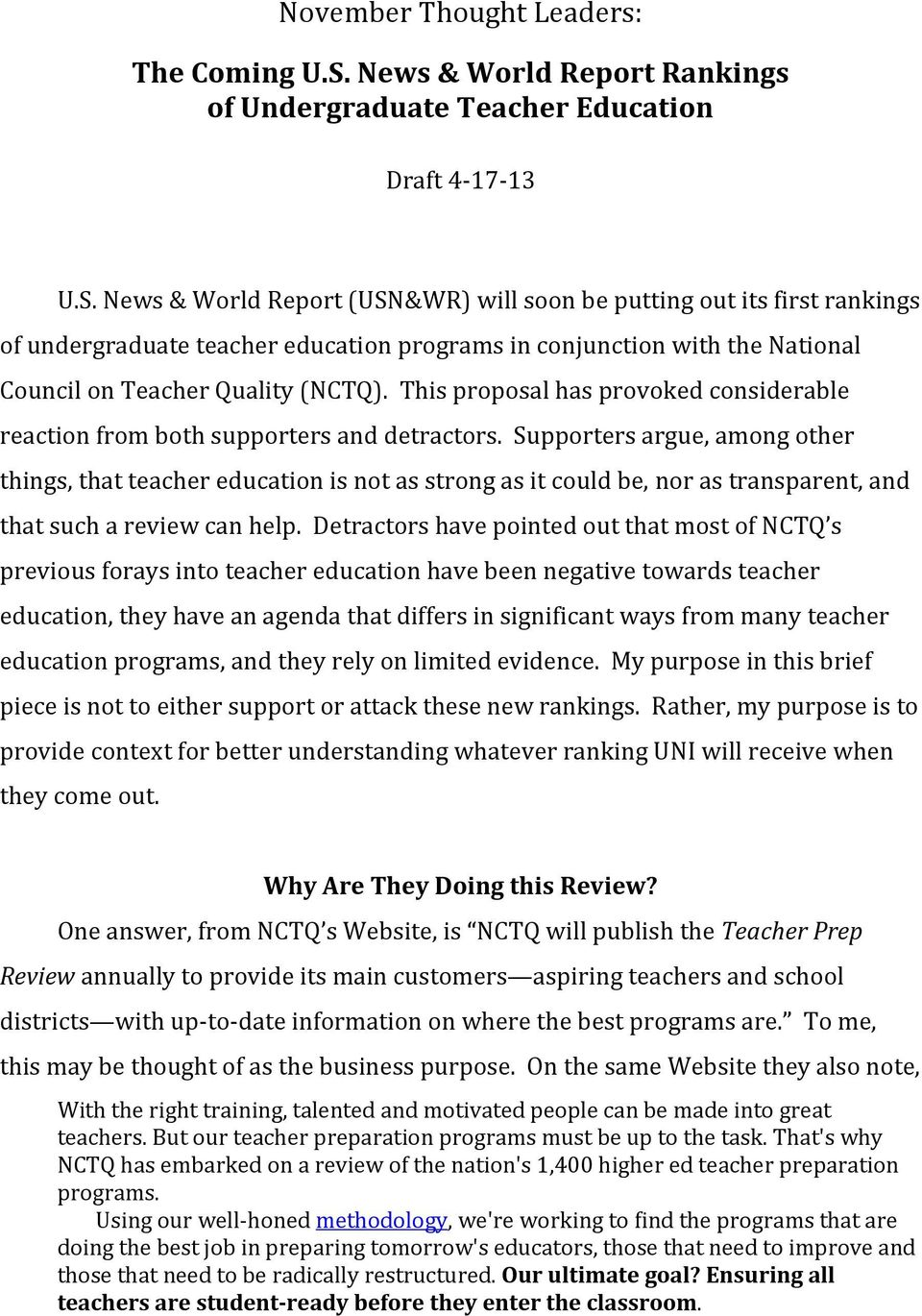 News & World Report (USN&WR) will soon be putting out its first rankings of undergraduate teacher education programs in conjunction with the National Council on Teacher Quality (NCTQ).