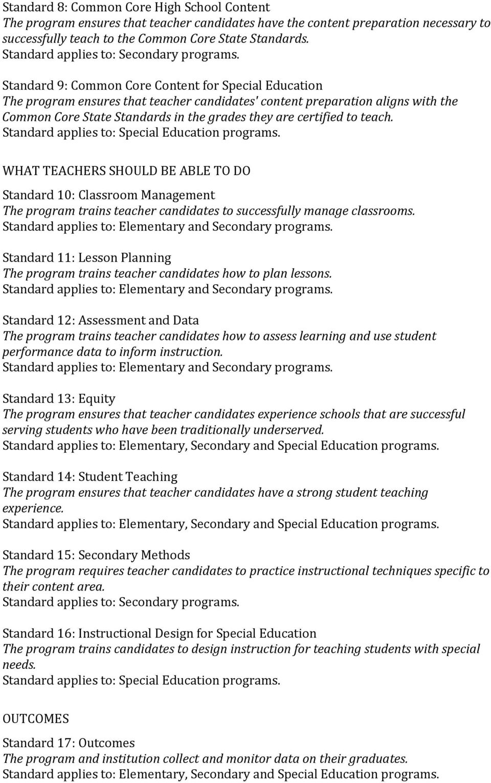 Standard 9: Common Core Content for Special Education The program ensures that teacher candidates' content preparation aligns with the Common Core State Standards in the grades they are certified to