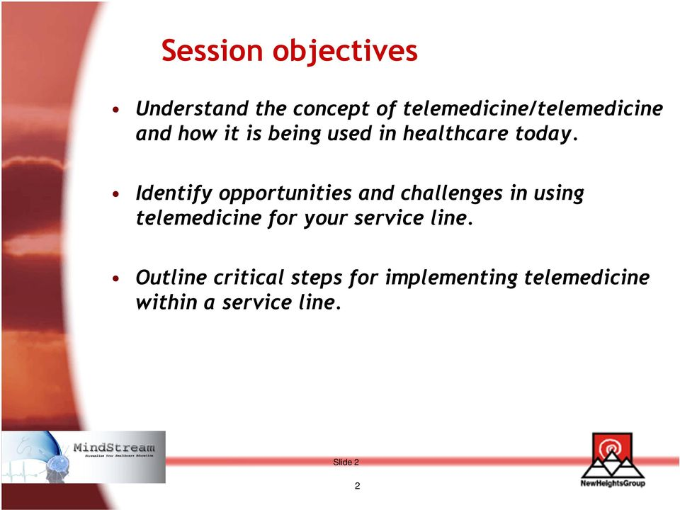 Identify opportunities and challenges in using telemedicine for your