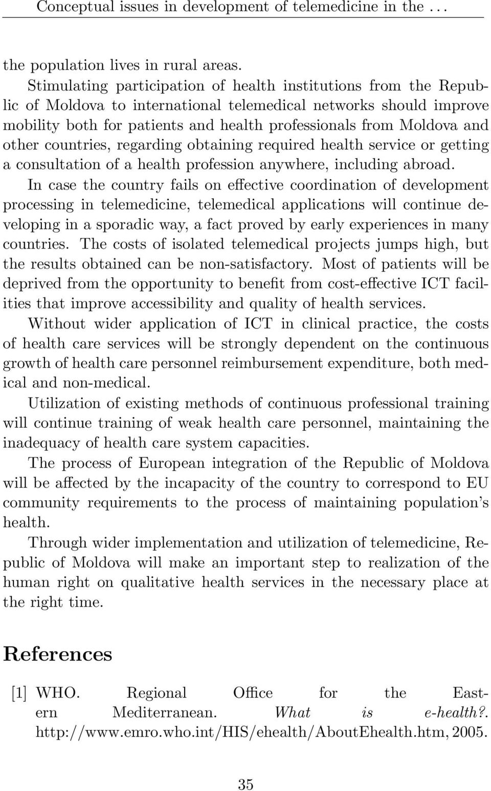 other countries, regarding obtaining required health service or getting a consultation of a health profession anywhere, including abroad.