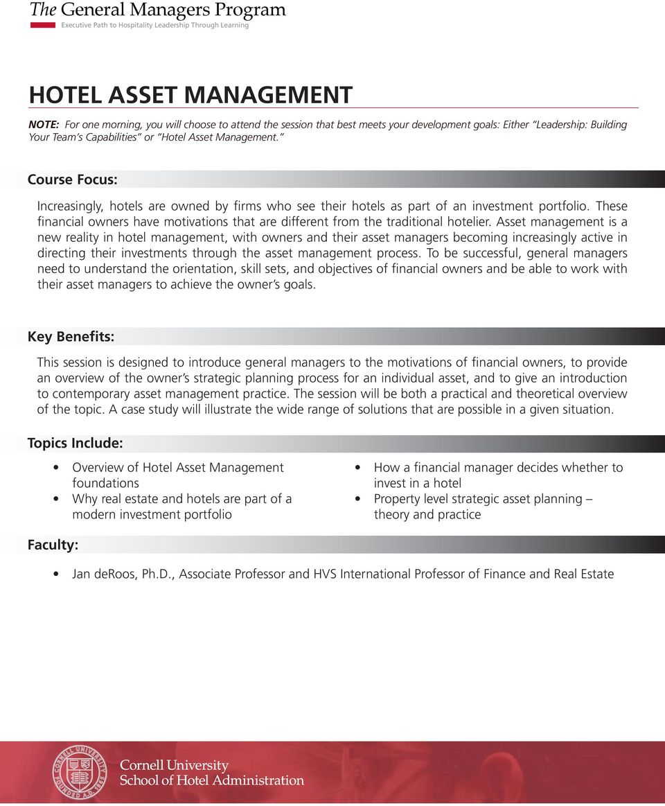 Asset management is a new reality in hotel management, with owners and their asset managers becoming increasingly active in directing their investments through the asset management process.