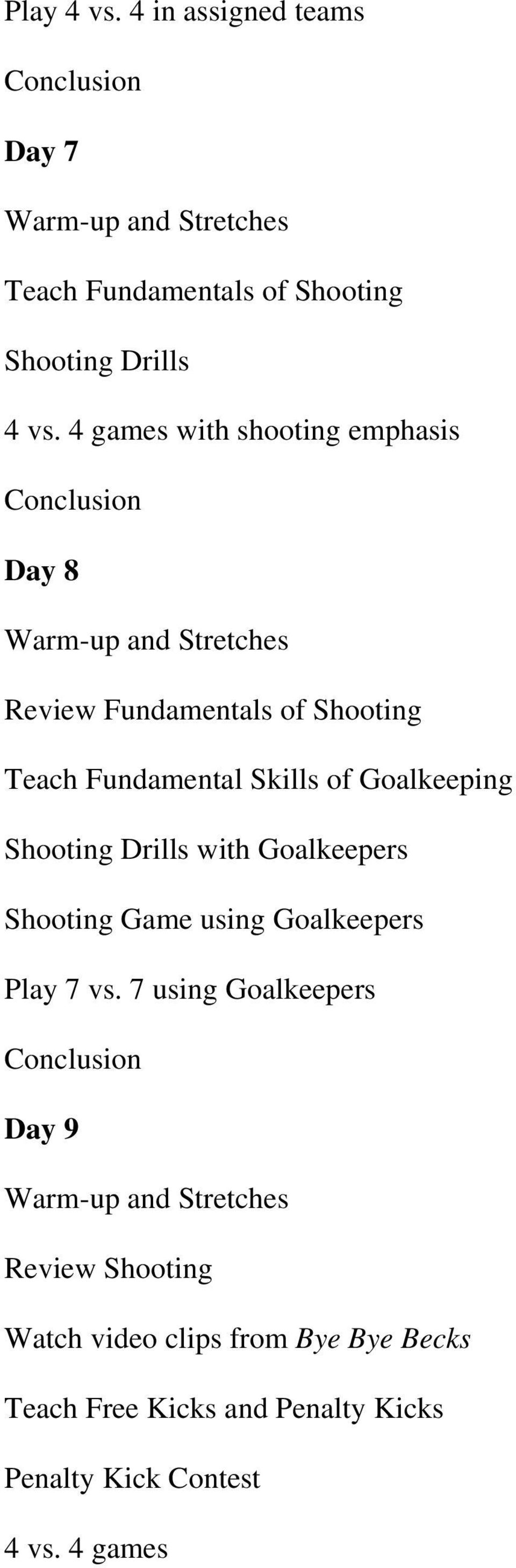 Galkeeping Shting Drills with Galkeepers Shting Game using Galkeepers Play 7 vs.