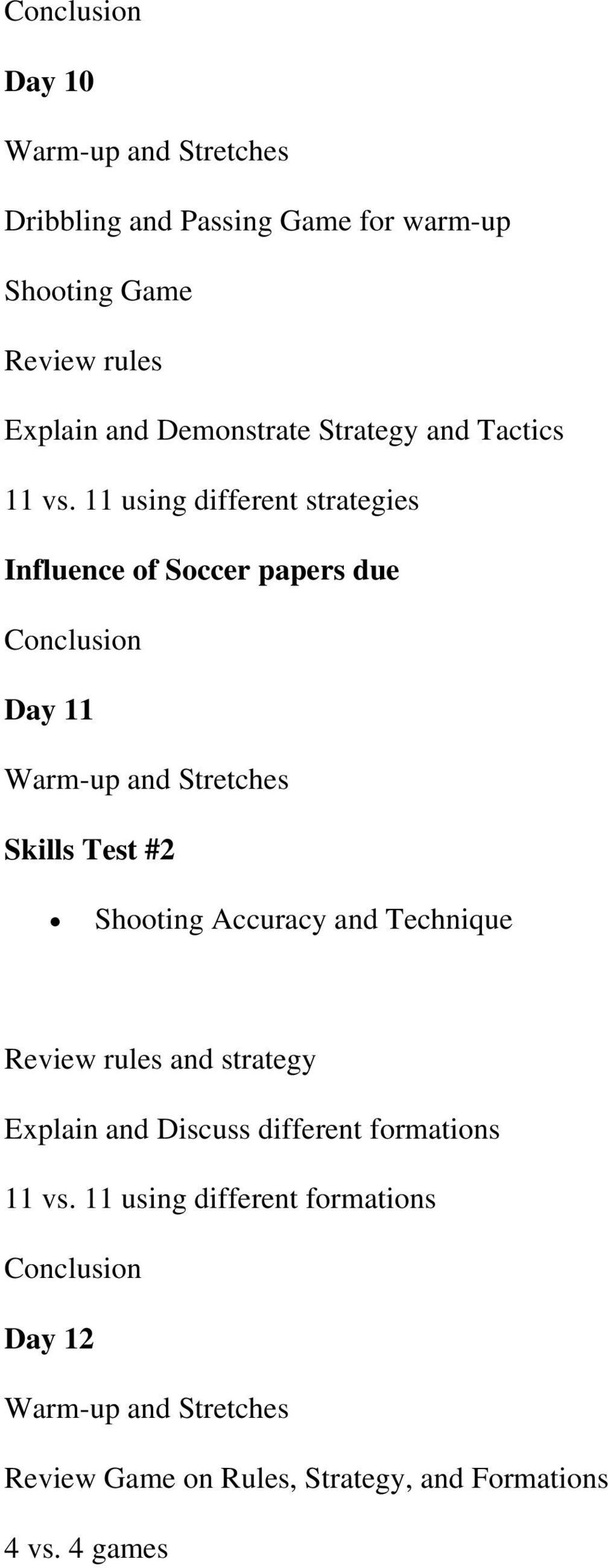 11 using different strategies Influence f Sccer papers due Day 11 Skills Test #2 Shting Accuracy