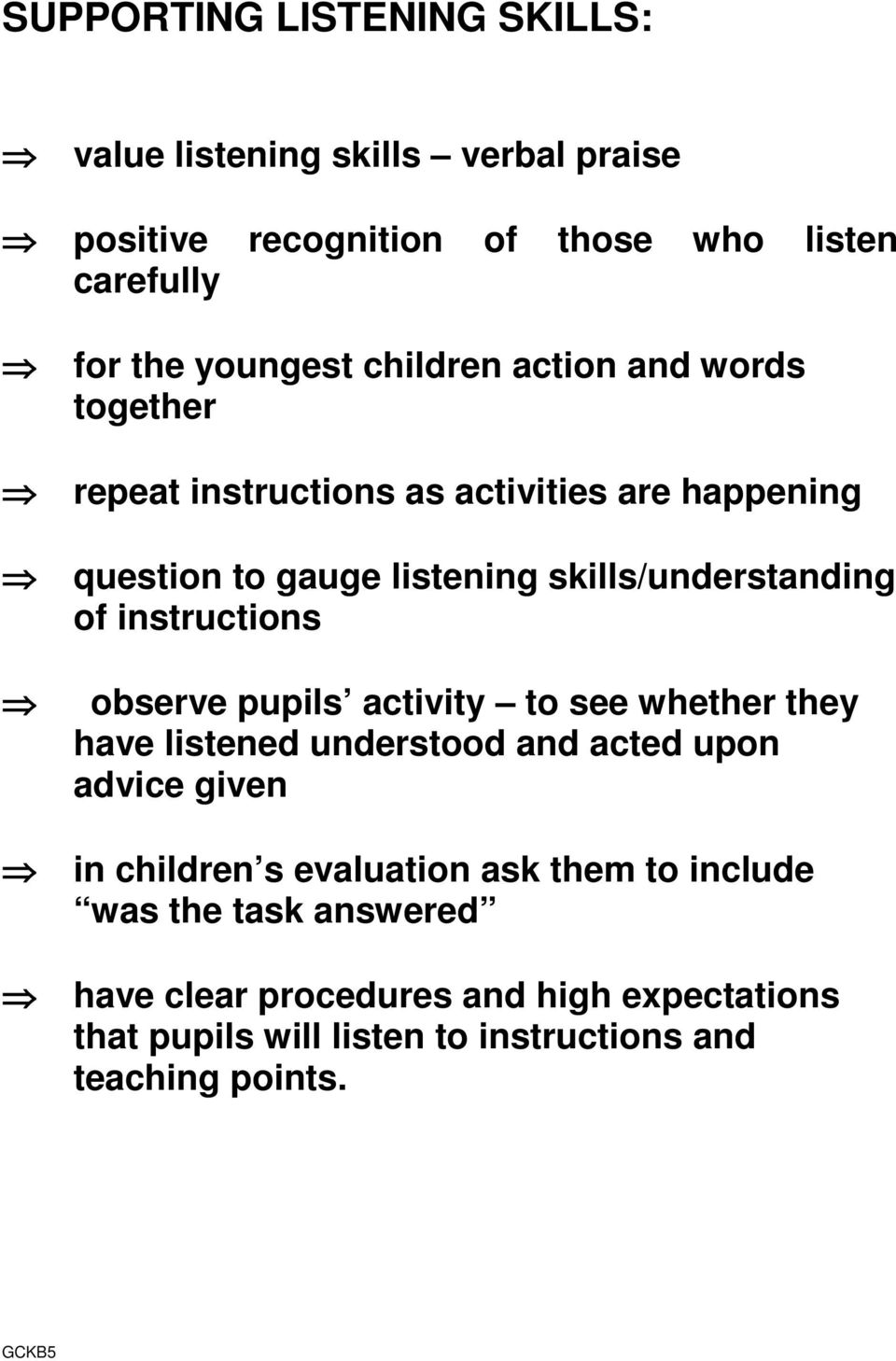 instructions observe pupils activity to see whether they have listened understood and acted upon advice given in children s evaluation