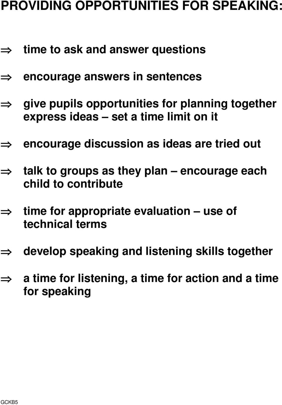 out talk to groups as they plan encourage each child to contribute time for appropriate evaluation use of
