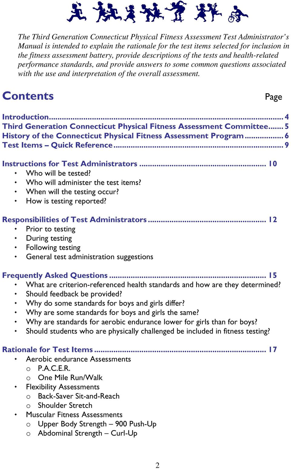 Contents Page Introduction... 4 Third Generation Connecticut Physical Fitness Assessment Committee... 5 History of the Connecticut Physical Fitness Assessment Program... 6 Test Items Quick Reference.