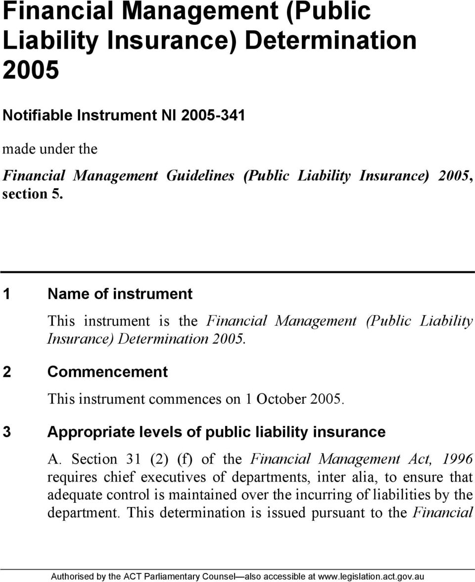 2 Commencement This instrument commences on 1 October 2005. 3 Appropriate levels of public liability insurance A.