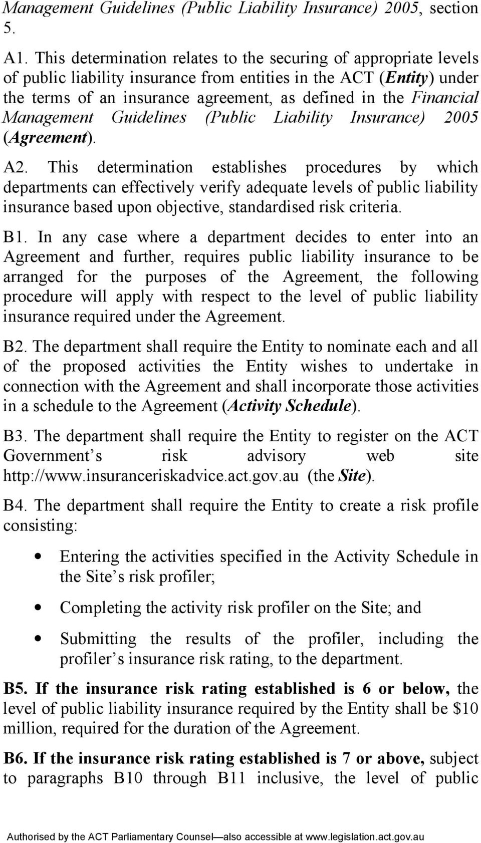 Management Guidelines (Public Liability Insurance) 2005 (Agreement). A2.