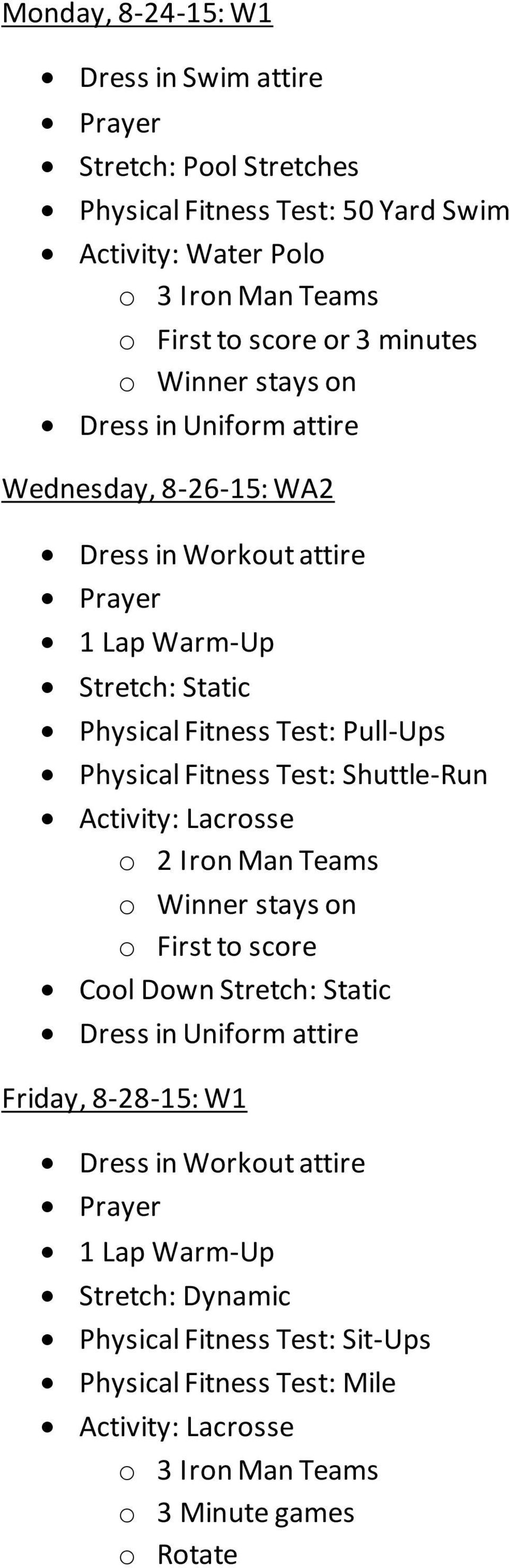 Physical Fitness Test: Shuttle-Run Activity: Lacrosse o 2 Iron Man Teams o Winner stays on o First to score